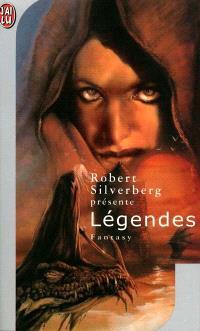 Légendes : onze récits inédits par les maîtres de la fantasy moderne