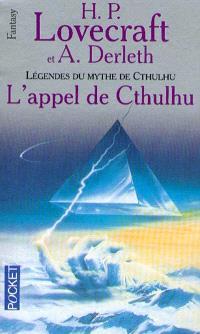 Légendes du mythe de Cthulhu. Volume 1, L'appel de Cthulhu