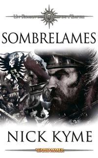 Les armées de l'empire, Sombrelames