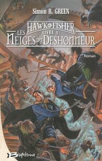 Les aventures de Hawk et Fisher. Volume 5, Les neiges du déshonneur