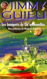Les banquets de Gh'Urrmandhia