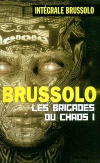 Les brigades du chaos. Volume 1