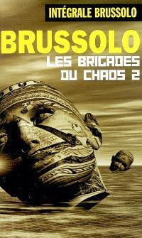 Les brigades du chaos. Volume 2