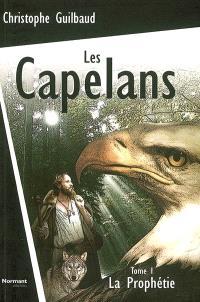 Les Capelans. Volume 1, La prophétie : roman fantastique