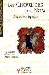 Les chevaliers sans nom. Volume 2, Deuxième époque