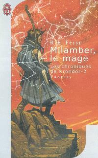 Les chroniques de Krondor. Volume 2, Milamber, le mage
