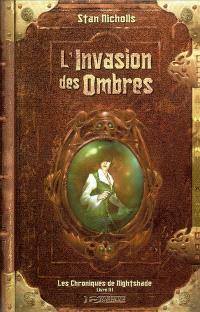 Les chroniques de Nightshade. Volume 3, L'invasion des ombres