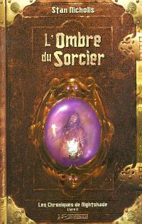Les chroniques de Nightshade. Volume 2, L'ombre du sorcier