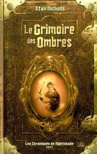 Les chroniques de Nightshade. Volume 1, Le grimoire des ombres