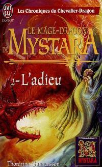 Les chroniques du chevalier-dragon. Volume 2, Le mage-dragon de Mystara 2 : l'adieu