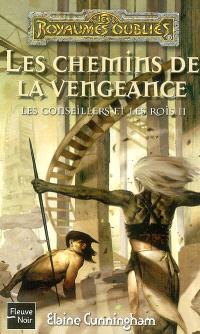 Les conseillers et les rois. Volume 2, Les chemins de la vengeance