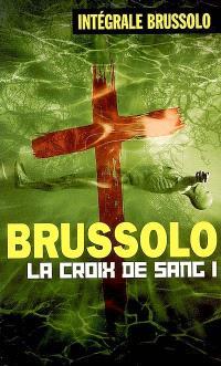 Les croix de sang. Volume 1