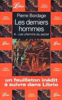 Les derniers hommes. Volume 4, Les chemins du secret
