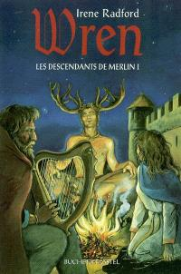 Les descendants de Merlin. Volume 1, Wren