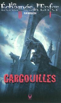 Les échappés de l'enfer. Volume 5, Gargouilles = Choking on Heaven's door