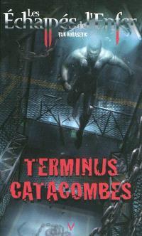 Les échappés de l'enfer. Volume 6, Terminus catacombes