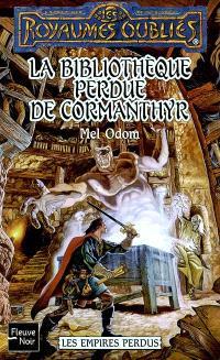 Les empires perdus. Volume 1, La bibliothèque perdue de Cormanthyr