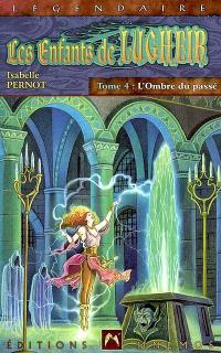 Les enfants de Lugheir. Volume 4, L'ombre du passé
