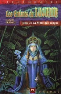Les enfants de Lugheir. Volume 2, La mère des Songes