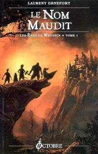 Les ères de Wethrïn. Volume 1, Le nom maudit