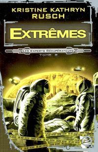 Les experts récupérateurs. Volume 2, Extrêmes