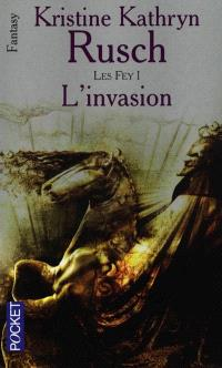 Les Fey. Volume 1, L'invasion