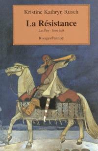 Les Fey. Volume 8, La résistance