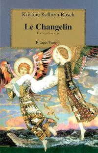 Les Fey. Volume 3, Le Changelin