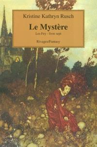 Les Fey. Volume 7, Le mystère