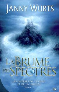 Les guerres de l'ombre et de la lumière. Volume 1, La brume des spectres