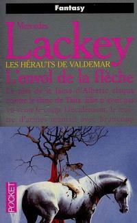 Les hérauts de Valdemar. Volume 4, L'envol de la flèche