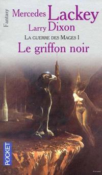 Les hérauts de Valdemar, Volume 13, La guerre des mages. Volume 1, Le griffon noir