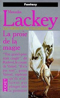 Les hérauts de Valdemar. Volume 6, La proie de la magie