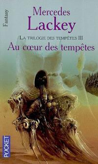 Les hérauts de Valdemar, Volume 18, La trilogie des tempêtes. Volume 3, Au coeur des tempêtes