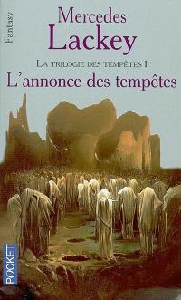 Les hérauts de Valdemar, Volume 16, La trilogie des tempêtes. Volume 1, L'annonce des tempêtes