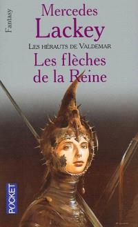 Les hérauts de Valdemar. Volume 3, Les flèches de la reine
