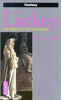 Les hérauts de Valdemar. Volume 9, Par le fer