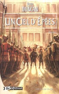 Les Lames du roi. Volume 3, Un ciel d'épées