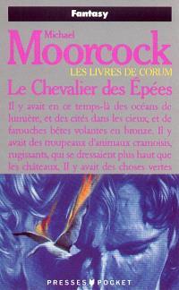 Les livres de Corum. Volume 1, Le Chevalier des épées
