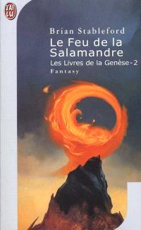 Les livres de la genèse. Volume 2, Le feu de la salamandre