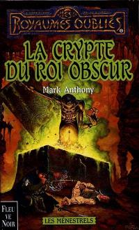 Les ménestrels. Volume 6, La crypte du roi obscur