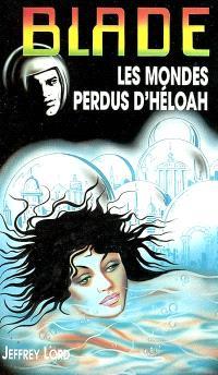 Les mondes perdus d'Héloah