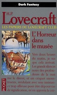 Les papiers du Lovecraft club, L'horreur dans le musée : les révisions de H. P. Lovecraft