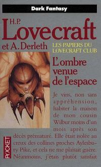 Les papiers du Lovecraft club, L'ombre venue de l'espace : et autres contes