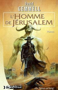 Les pierres de sang. Volume 1, L'homme de Jérusalem