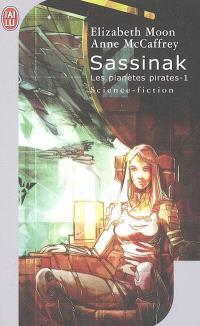 Les planètes pirates. Volume 1, Sassinak