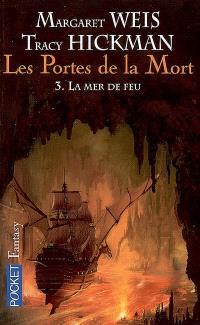 Les portes de la mort. Volume 3, La mer de feu