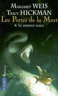 Les portes de la mort. Volume 4, Le serpent mage