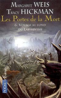Les portes de la mort. Volume 6, Voyage au fond du labyrinthe