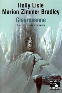 Les pouvoirs perdus. Volume 1, Glenravenne
